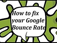 How To Fix Your Google Bounce Rate