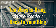 10 Ways to Bring More Readers BACK to Your Blog - Ann Smarty