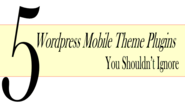 Top 5 WordPress Mobile Theme Plugins You Should Not Ignore | Onenaija Blog