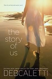 The Story of Us by Deb Caletti