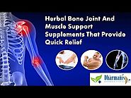 Herbal Bone Joint And Muscle Support Supplements That Provide Quick Relief