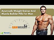 Ayurvedic Weight Gainer And Muscle Builder Pills For Men