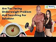 Are You Facing Underweight Problem And Searching For Solution