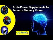 Brain Power Supplements To Enhance Memory Power