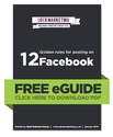 12 Golden Rules For Posting On Facebook eGuide - Business Basics Social Media