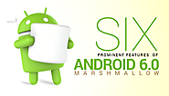 6 Prominent Features of Android 6.0 Marshmallow