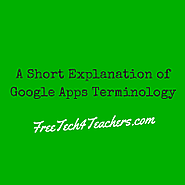 Free Technology for Teachers: A Short Explanation of Google Apps Terminology