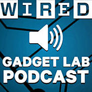 Gadget Lab Podcasts | WIRED