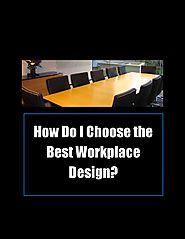 How Do I Choose the Best Workplace Design?