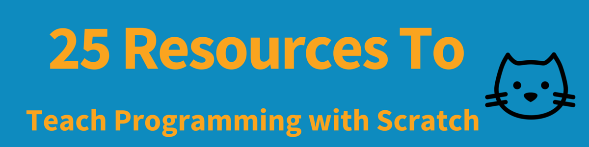Headline for 25 Resources To Teach Programming with Scratch