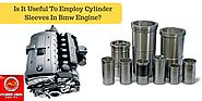 Is It Useful To Employ Cylinder Sleeves In BMW Engine?