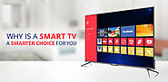 Why Is a Smart TV a Smarter Choice for You