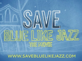 SAVE Blue Like Jazz! (the movie)
