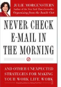 Never Check Email in the Morning and other Unexpected Strategies