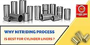 Why Nitriding Process Is Best For Engine Cylinder Liners?
