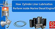 How Cylinder Liner Lubrication Perform Inside Marine Diesel Engine?