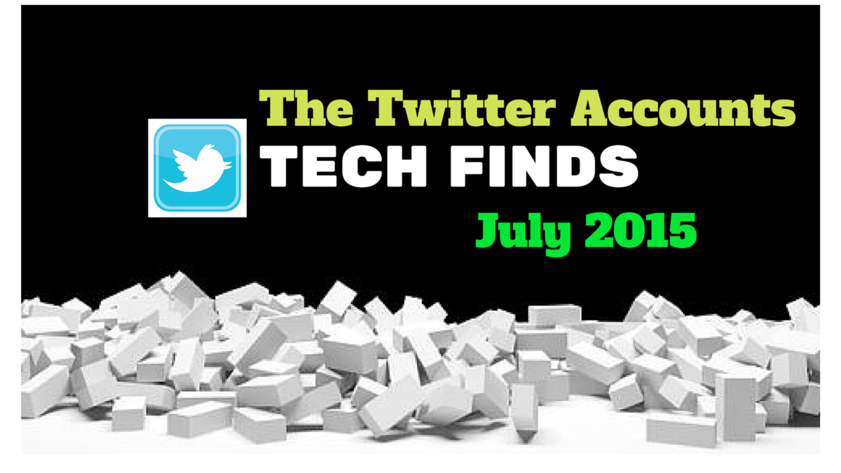 Headline for Your Tech Finds July 2015 The Twitter Accounts #Crowdify #GetItDone