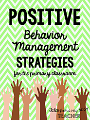 Positive Behavior Management Strategies for the Primary Clas... (Minds in Bloom)