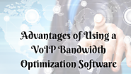Advantages of Using a VoIP Bandwidth Optimization Software