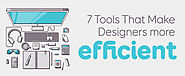 7 Tools That Make Designers More Efficient
