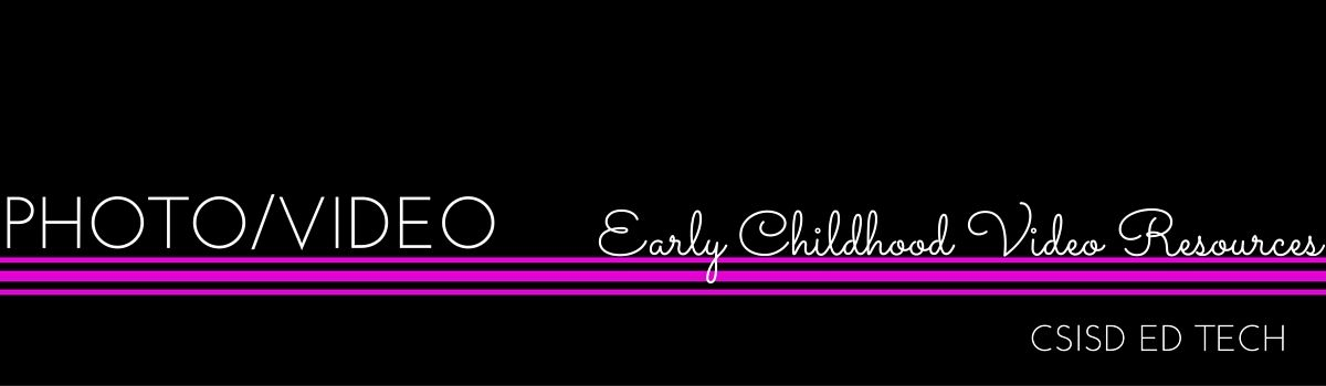 Headline for Early Childhood Video Resources