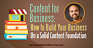 Content for Business: How to Build Your Business on a Solid Content Foundation