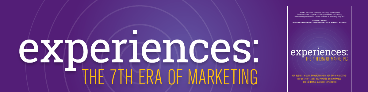 Headline for Experiences: The 7th Era of Marketing by Robert Rose & Carla Johnson