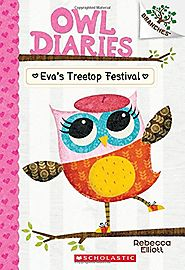 Owl Diaries #1: Eva's Treetop Festival (A Branches Book)