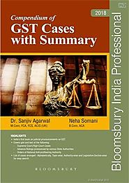 Compendium of GST Cases with Summary, Sanjiv Agarwal Neha Somani, 9789386643742