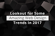 Lookout for Some Amazing Web Design Trends In 2017
