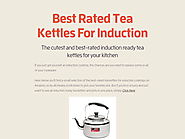 Best Rated Tea Kettles For Induction