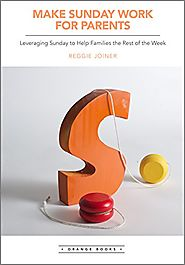 Make Sunday Work for Parents: Leveraging Sunday to Help Families the Rest of the Week (You Lead Series Book 1)