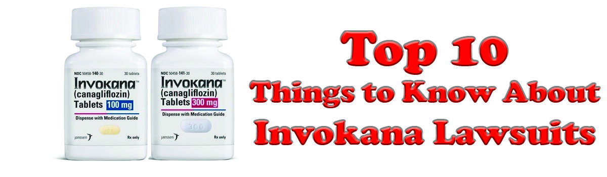 Headline for Top 10 Things to Know About Invokana Lawsuits