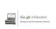 [PUBLIC] 30 Ways to use Chromebooks in the Classroom