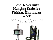 Best Heavy Duty Hanging Scale for Fishing, Hunting or Work