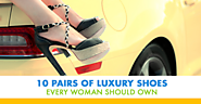 10 Pairs of Luxury Shoes Every Woman Should Own