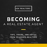 Becoming A Real Estate Agent - Learn From The Top Experts