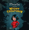 Phoebe and the Night Creatures by Jenny Hessell