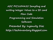 ADC With PIC18F4455- Sampling and writing Values to a SD card FlowCode Simulation