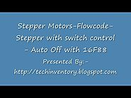 Stepper Motors Flowcode Stepper with switch control Auto Off with PIC16F88