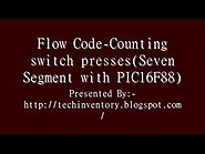 Counting switch pressesSeven Segment with PIC16F88 Flow Code Programming And Simulation