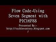 Using Seven Segment with PIC16F88 Flow Code Programming And Simulation