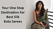 Your One Stop Destination For Best Silk Kota Sarees
