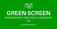 How To Do Green Screen Photography on an iPad at School