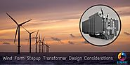 Wind Farm Stepup Transformer Design Considerations