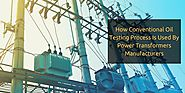 How Conventional Oil Testing Process Is Used By Power Transformers Manufacturers