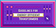 Integral Guidelines For Energy Efficient Transformers