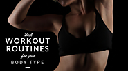 Best Workout Routines for Your Body Type