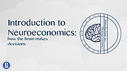 Introduction to Neuroeconomics: how the brain makes decisions - Higher School of Economics | Coursera