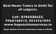 Home Tutors in Vasant Vihar, Vasant Kunj, Munirka, R K Puram, Amar Colony,Nehru Place for Chemistry, Biology, Physics...
